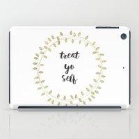 treat yo self iPad Cases featuring Treat Yo Self by Emily Lind