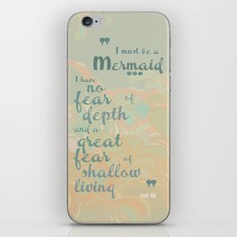 I must be a mermaid iPhone Skin