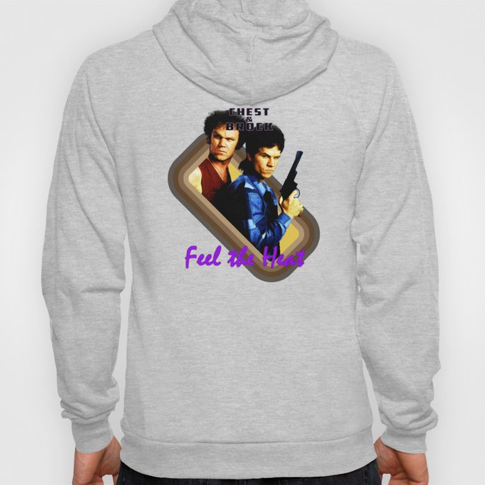 Chest and Brock- Feel The Heat Hoody