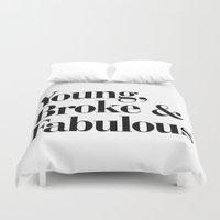 coachella Duvet Covers featuring Young, Broke & Fabulous by RexLambo