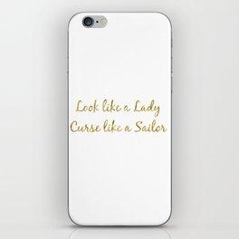 Look like a Lady, Curse like a Sailor iPhone Skin