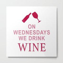 Wine Wednesday Metal Print