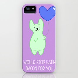 Stop bacon for you iPhone Case
