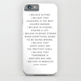 I Believe In Pink. I Believe That Laughing Is the Best Calorie Burner… -Audrey Hepburn iPhone Case