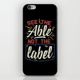 See The Able Not The Label iPhone Skin
