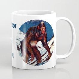 Bigfoot is Real Coffee Mug