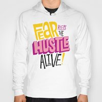 lv Hoodies featuring Fear keeps the Hustle Alive by Chris Piascik