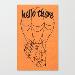 Hello there! Canvas Print