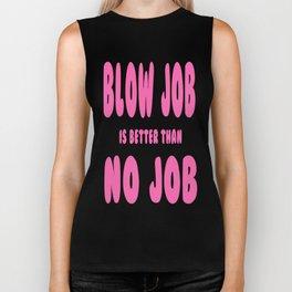 blow job is better than no job Biker Tank