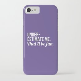 Underestimate Me That'll Be Fun (Ultra Violet) iPhone Case