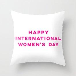 Happy International Women's Day Throw Pillow