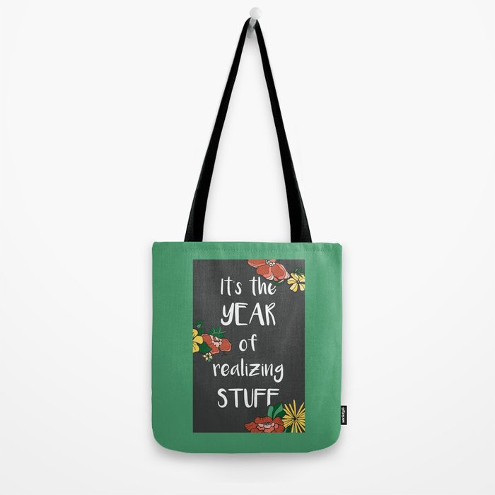 It's the Year of Realizing Stuff Tote Bag