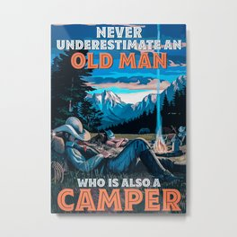 Family Relationships Camping Never Underestimate An Old Man Poster Metal Print