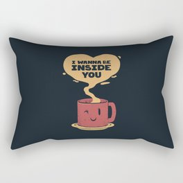 I Wanna Be Inside You Rectangular Pillow