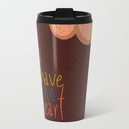 I have no heart Travel Mug