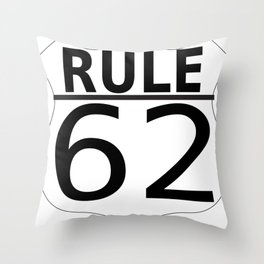 Rule 62 Throw Pillow