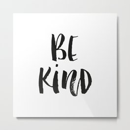 Be Kind watercolor modern black and white minimalist typography home room wall decor Metal Print