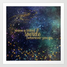 Leave a little sparkle wherever you go - gold glitter Typography on dark space backround Art Print