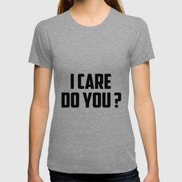 I care do you quote T-shirt