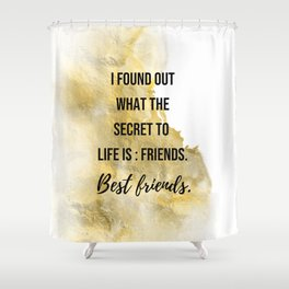 The secret to life - Movie quote collection Shower Curtain