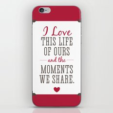 Loving Our Life Together iPhone & iPod Skin