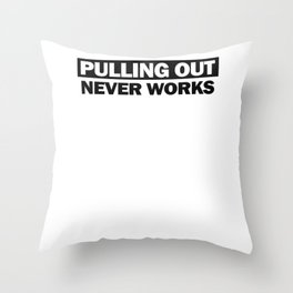 Pulling Out Never Works Anti Brexit English Believer European Union Politics Throw Pillow