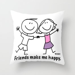 Friends make me happy. Throw Pillow