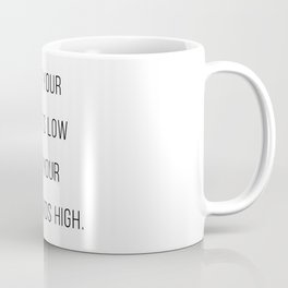 Keep Your Squats Low and Your Standards High Coffee Mug