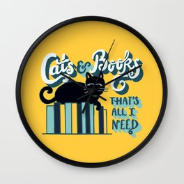 Cats and Books: That's All I Need Quote Art - Blue, Turquoise, Yellow, White, Black Wall Clock