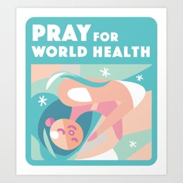 Sleep / Pray for World Health Art Print