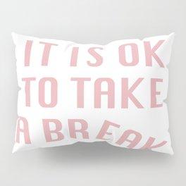 Break Time Pillow Sham