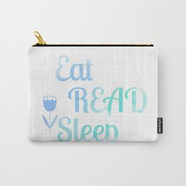 Eat.Read.Sleep Carry-All Pouch