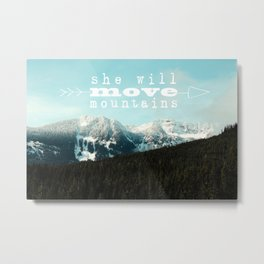she will move mountains Metal Print