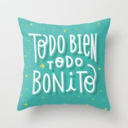 Todo bien todo bonito Throw Pillow