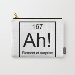 Ah The Element of Surprise T-Shirt Gift for Science Geek Short Sleeve Unisex T-Shirt Carry-All Pouch