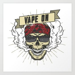 Cloud Chaser - Vaping Rocker - Vape On Art Print