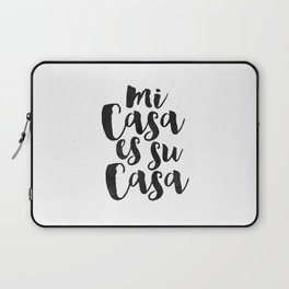 Printable Quote,Mi Casa Es Su Casa, Spanish Quote,Home Sweet Home, Home Sign,Quote Prints Laptop Sleeve