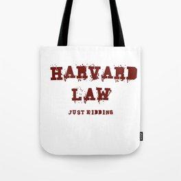 Harvard Law (Just Kidding) Tote Bag