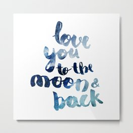 """ROYAL BLUE """"LOVE YOU TO THE MOON AND BACK"""" QUOTE Metal Print"""