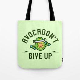 Avocadon't Give Up (Avocado Pun) Tote Bag