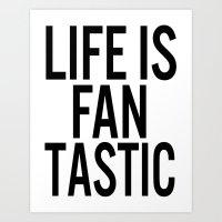 LIFE IS FANTASTIC Art Print