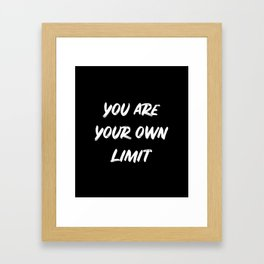 You are your own limit Framed Art Print