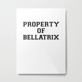 Property of BELLATRIX Metal Print