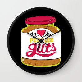 They Love His Pickled Guts Wall Clock