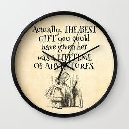 Actually the best gift you could have given her was a lifetime of adventures Wall Clock