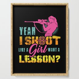 Yeah i shoot like a girl - Want a lesson? Serving Tray