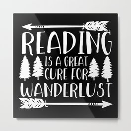Reading is a Great Cure for Wanderlust (Inverted) Metal Print