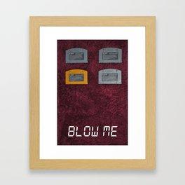 BLOW ME.  Framed Art Print