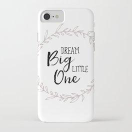 Dream Big Little One Nursery Print iPhone Case
