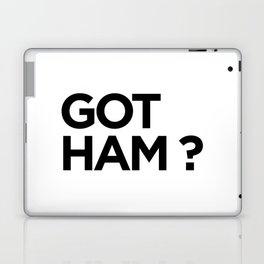 GOT HAM? Laptop & iPad Skin